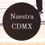 Nuestra CDMX